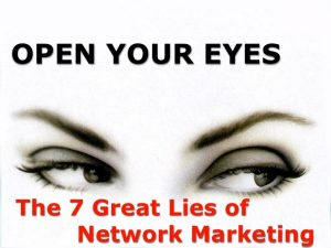7 lies network marketers love tell you