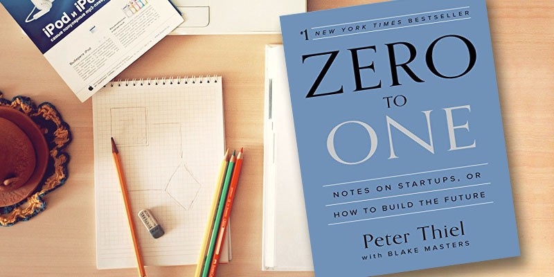 Summary of zero to one by Peter thiel