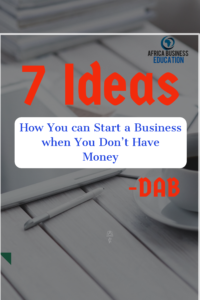 7 Ideas To Start a Business without Money