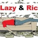 how to get rich when you are lazy