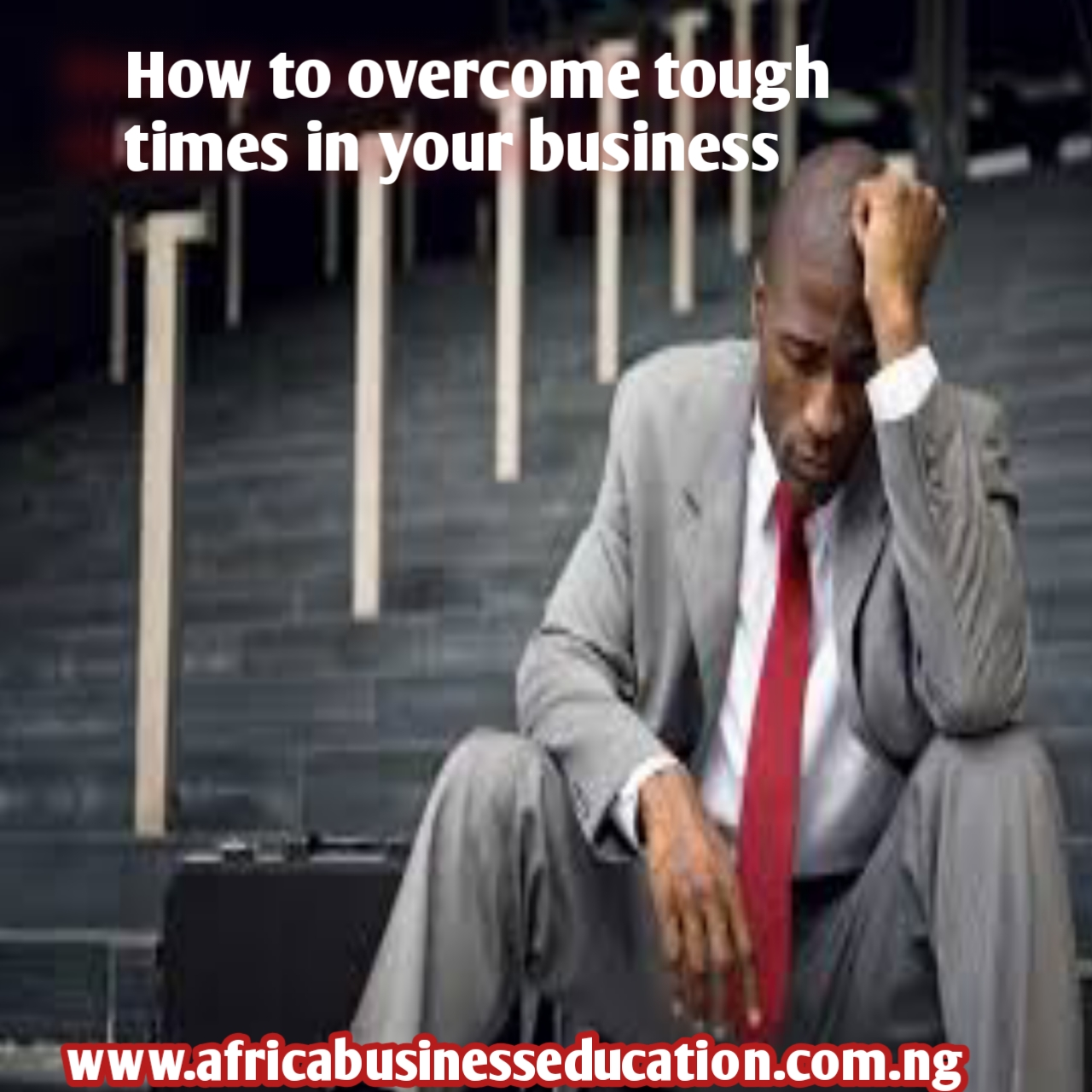 How to overcome tough time in your business